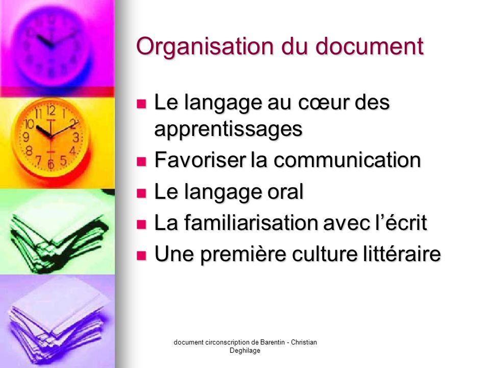document circonscription de Barentin - Christian Deghilage Organisation du document Le langage au cœur des apprentissages Le langage au cœur des appre