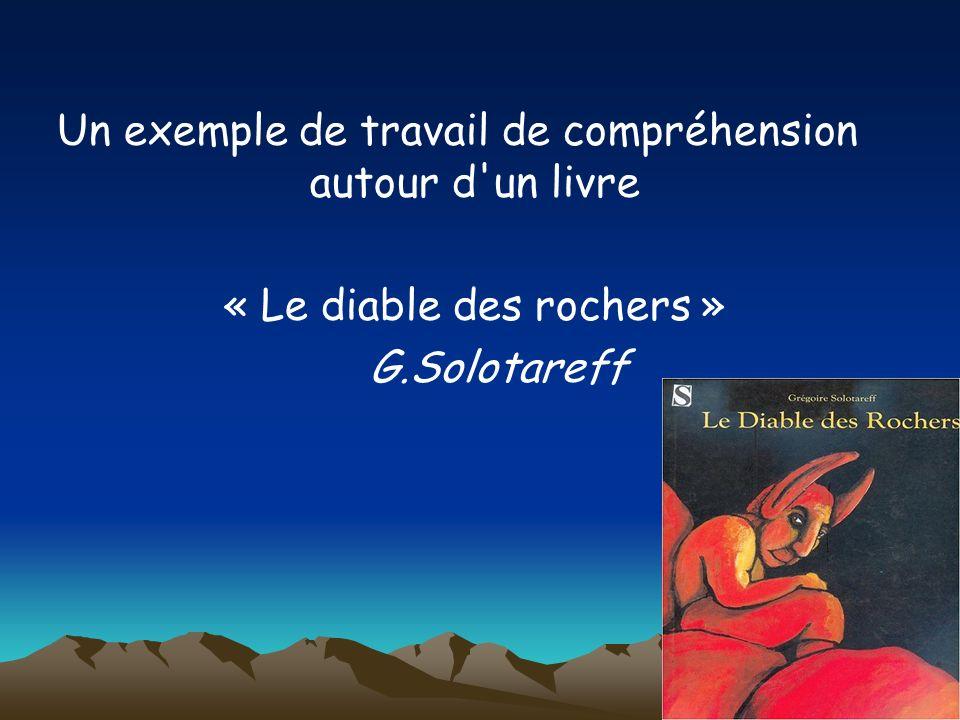Un exemple de travail de compréhension autour d un livre « Le diable des rochers » G.Solotareff