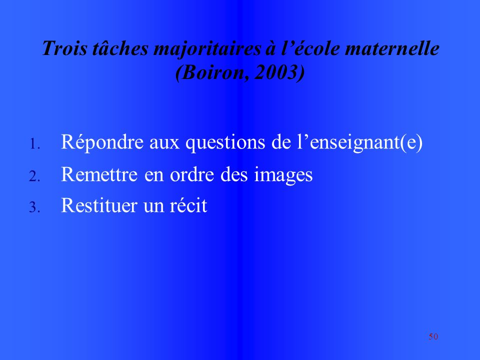 50 Trois tâches majoritaires à lécole maternelle (Boiron, 2003) 1.