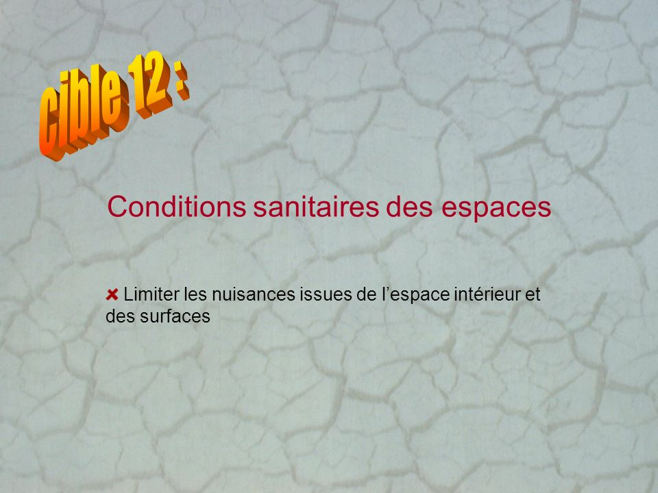 Conditions sanitaires des espaces Limiter les nuisances issues de lespace intérieur et des surfaces
