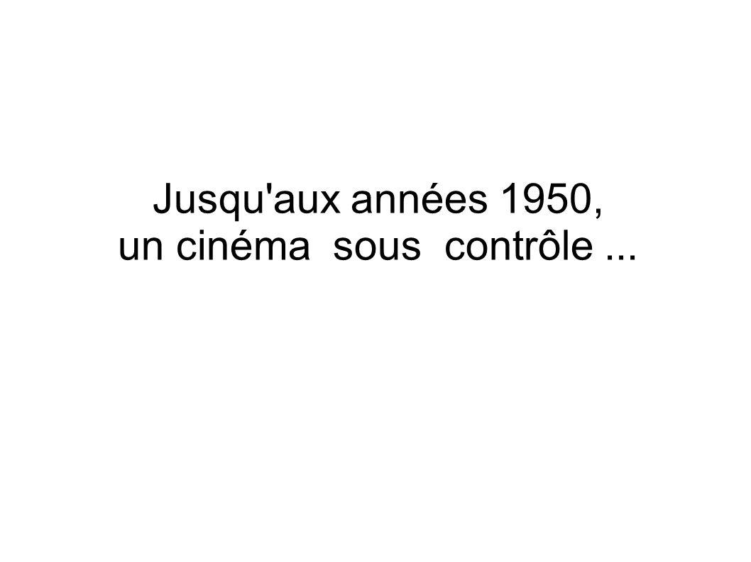 Jusqu'aux années 1950, un cinéma sous contrôle...