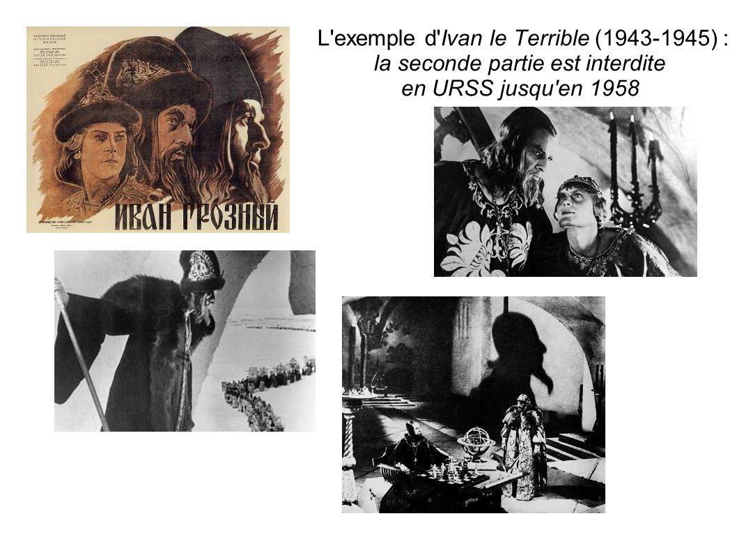 L'exemple d'Ivan le Terrible (1943-1945) : la seconde partie est interdite en URSS jusqu'en 1958