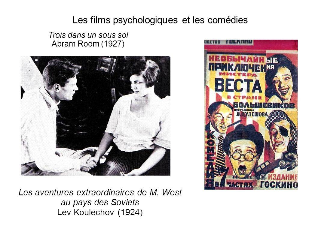 Les films psychologiques et les comédies Les aventures extraordinaires de M. West au pays des Soviets Lev Koulechov (1924) Trois dans un sous sol Abra