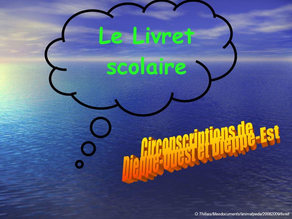 Le Livret scolaire O.Thillais/Mesdocuments/animatpeda/20082009/livret