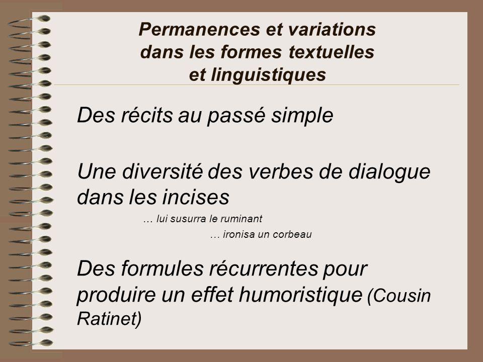 Permanences et variations dans les formes textuelles et linguistiques Des récits au passé simple Une diversité des verbes de dialogue dans les incises
