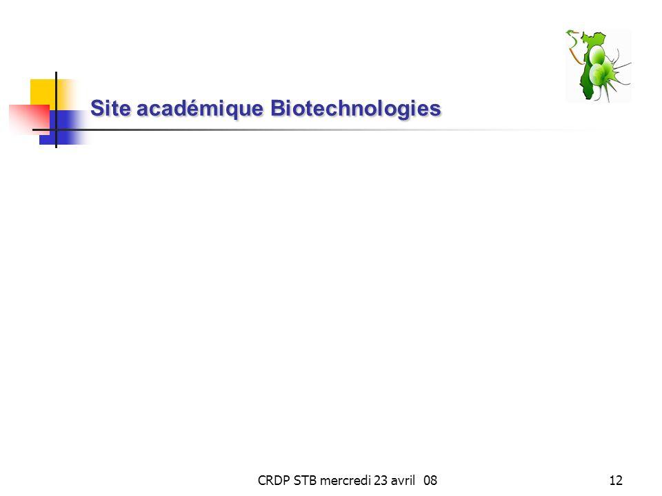 CRDP STB mercredi 23 avril 0812 Site académique Biotechnologies