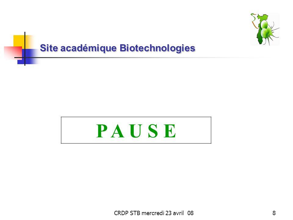 CRDP STB mercredi 23 avril 088 Site académique Biotechnologies P A U S E