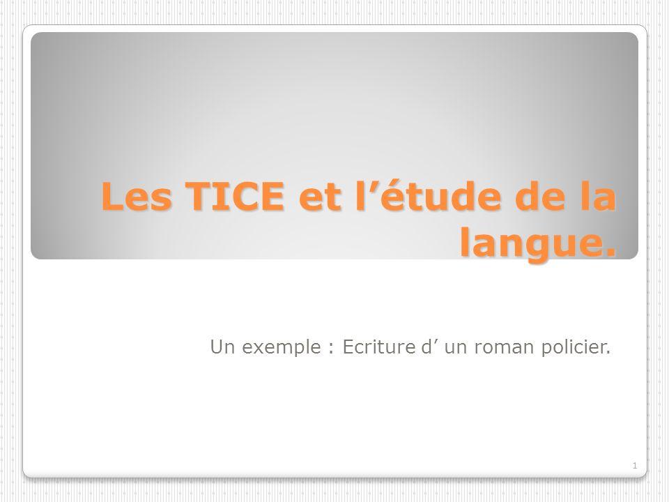 2 Objectif Rédiger un texte et le corriger en utilisant les TICE.