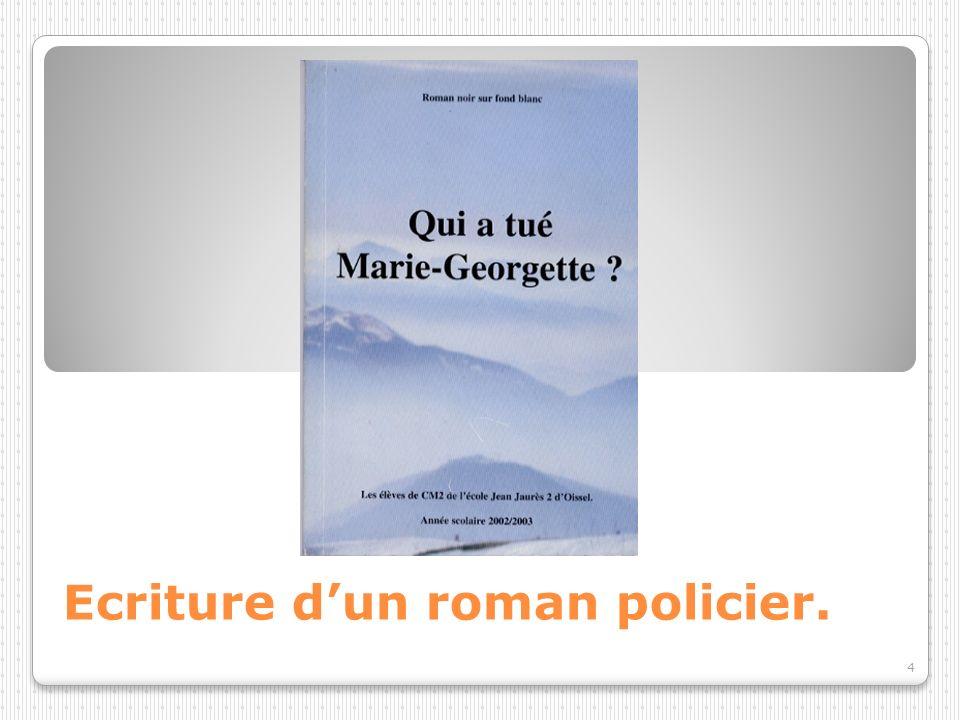 4 Ecriture dun roman policier.