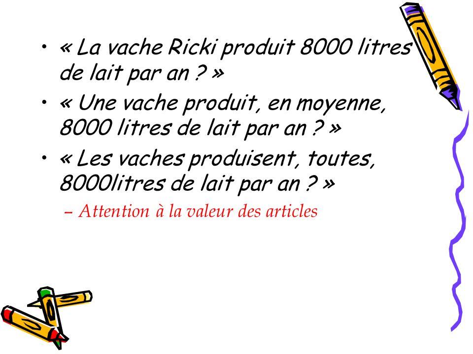 « La vache Ricki produit 8000 litres de lait par an .