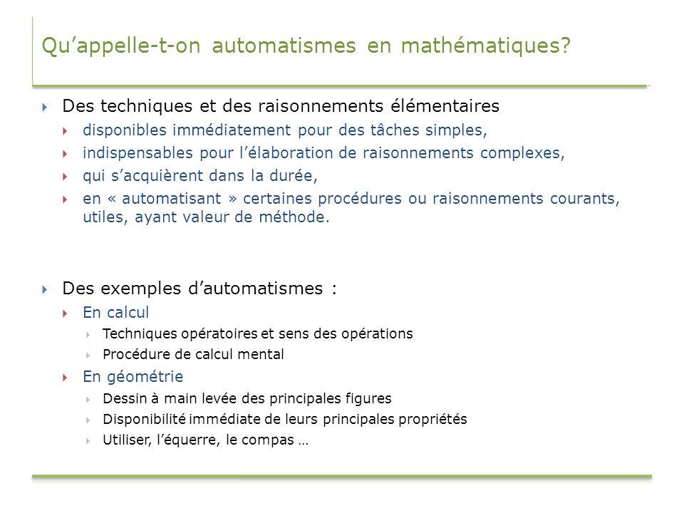 Quappelle-t-on automatismes en mathématiques? Des techniques et des raisonnements élémentaires disponibles immédiatement pour des tâches simples, indi