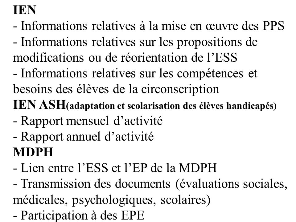 IEN - Informations relatives à la mise en œuvre des PPS - Informations relatives sur les propositions de modifications ou de réorientation de lESS - I