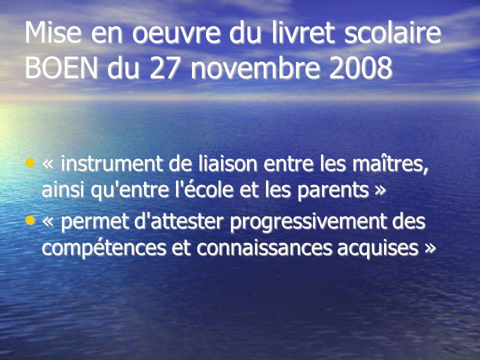 Mise en oeuvre du livret scolaire BOEN du 27 novembre 2008 « instrument de liaison entre les maîtres, ainsi qu'entre l'école et les parents » « instru