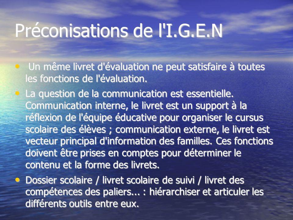 Préconisations de l I.G.E.N Un même livret d évaluation ne peut satisfaire à toutes les fonctions de l évaluation.