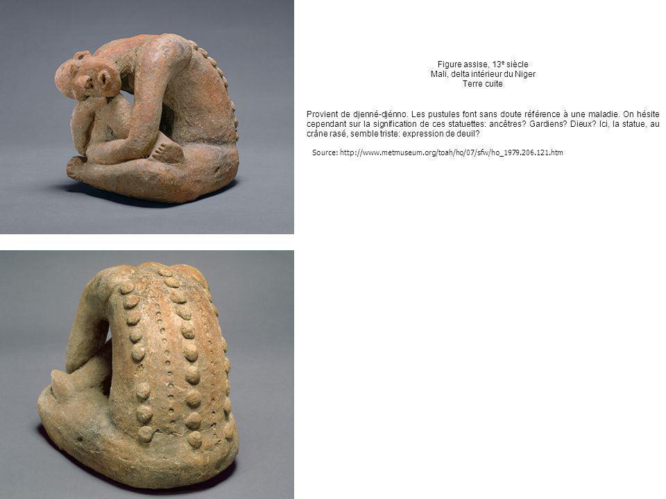 Figure assise, 13 e siècle Mali, delta intérieur du Niger Terre cuite Provient de djenné-djénno. Les pustules font sans doute référence à une maladie.