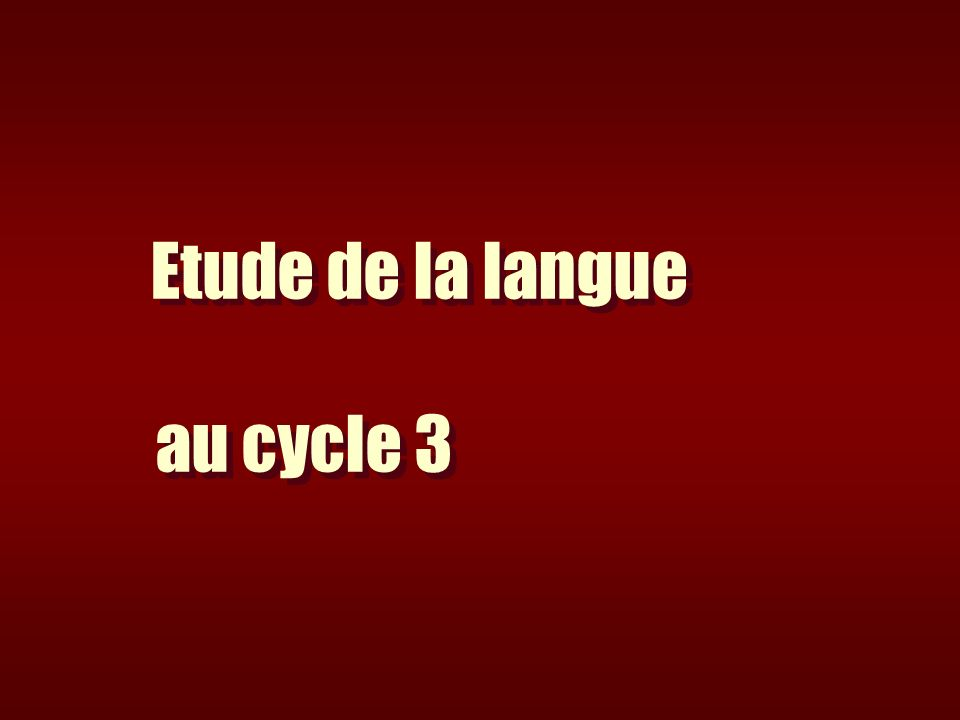 Etude de la langue au cycle 3
