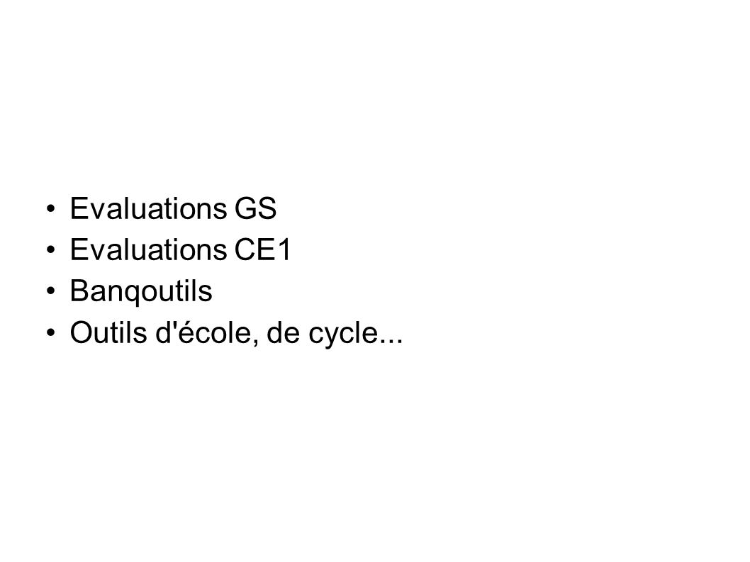 Evaluations GS Evaluations CE1 Banqoutils Outils d école, de cycle...