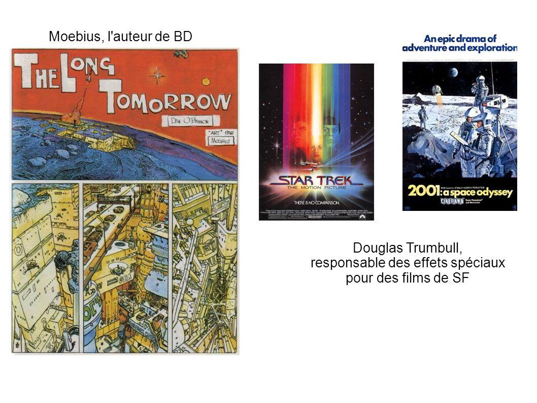 Moebius, l'auteur de BD Douglas Trumbull, responsable des effets spéciaux pour des films de SF