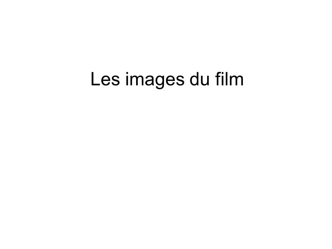 Les images du film