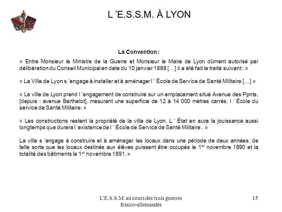 L'E.S.S.M. au cours des trois guerres franco-allemandes 15 L E.S.S.M. À LYON La Convention : « Entre Monsieur le Ministre de la Guerre et Monsieur le