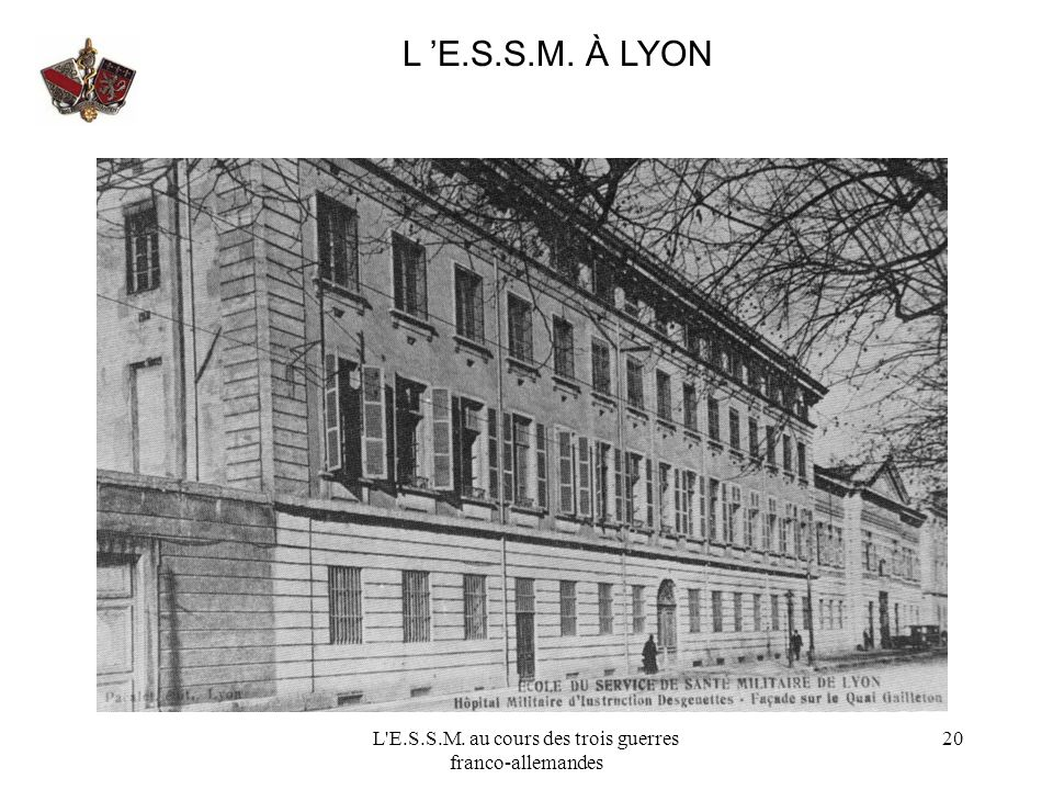 L'E.S.S.M. au cours des trois guerres franco-allemandes 20 L E.S.S.M. À LYON