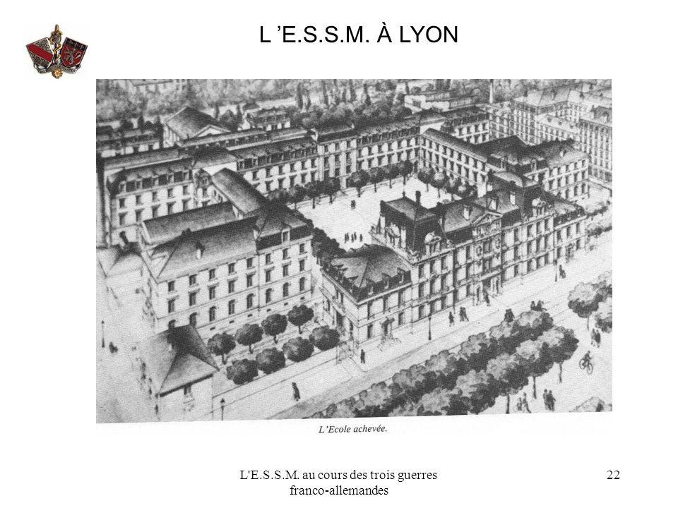 L'E.S.S.M. au cours des trois guerres franco-allemandes 22 L E.S.S.M. À LYON