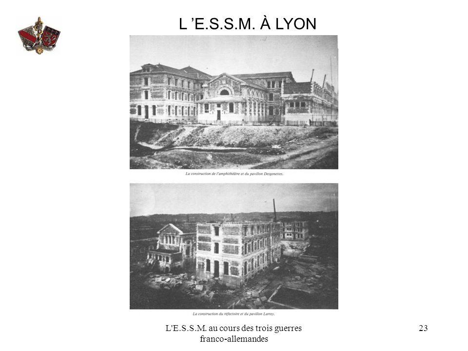 L'E.S.S.M. au cours des trois guerres franco-allemandes 23 L E.S.S.M. À LYON