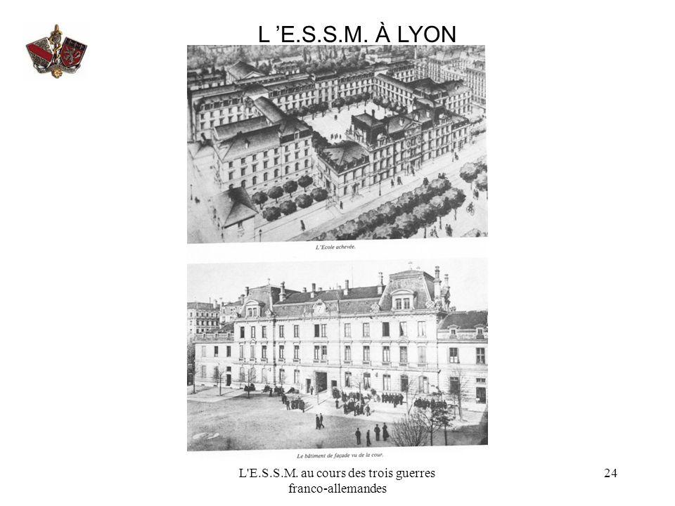 L'E.S.S.M. au cours des trois guerres franco-allemandes 24 L E.S.S.M. À LYON