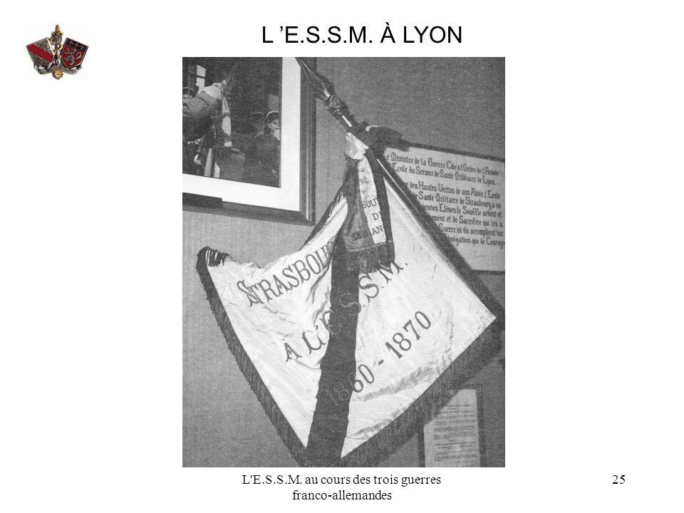 L'E.S.S.M. au cours des trois guerres franco-allemandes 25 L E.S.S.M. À LYON
