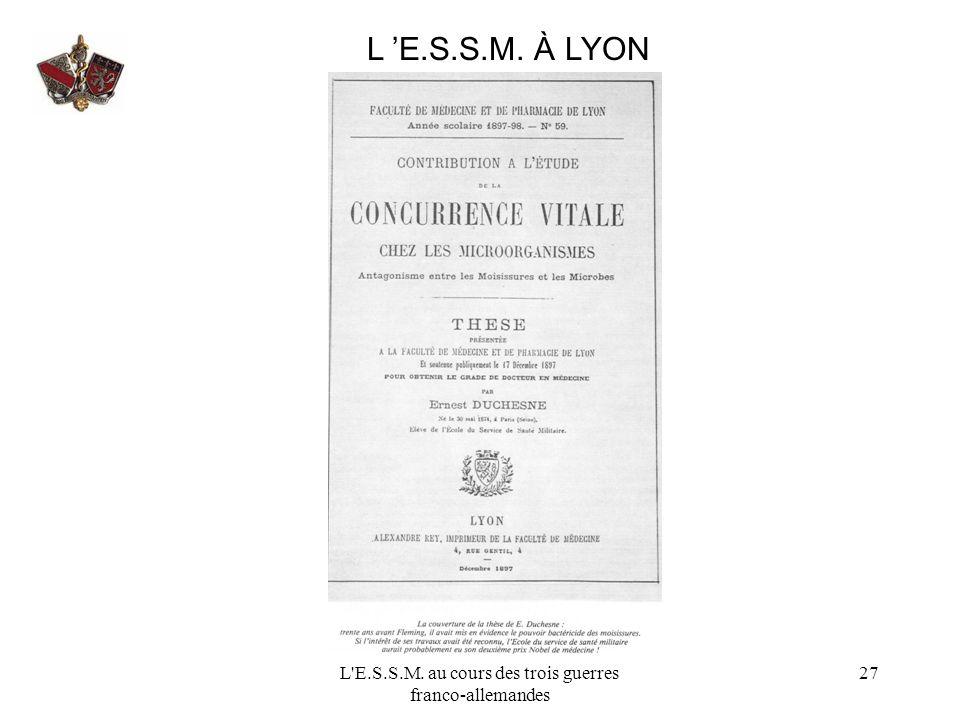 L'E.S.S.M. au cours des trois guerres franco-allemandes 27 L E.S.S.M. À LYON