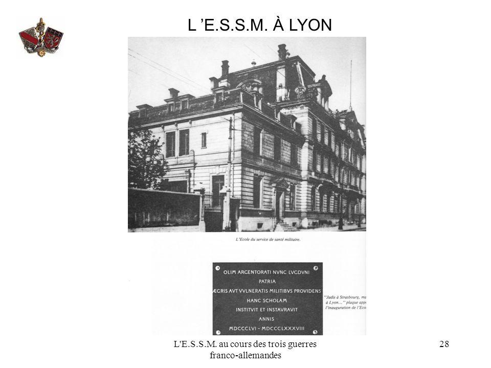 L'E.S.S.M. au cours des trois guerres franco-allemandes 28 L E.S.S.M. À LYON