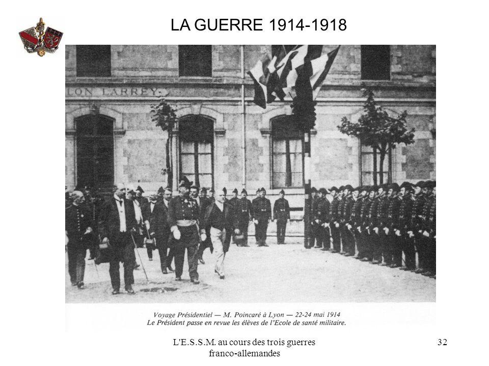 L'E.S.S.M. au cours des trois guerres franco-allemandes 32 LA GUERRE 1914-1918