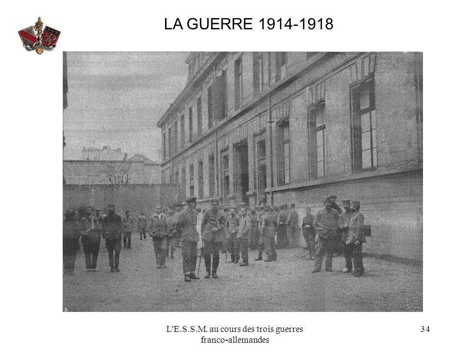 L'E.S.S.M. au cours des trois guerres franco-allemandes 34 LA GUERRE 1914-1918