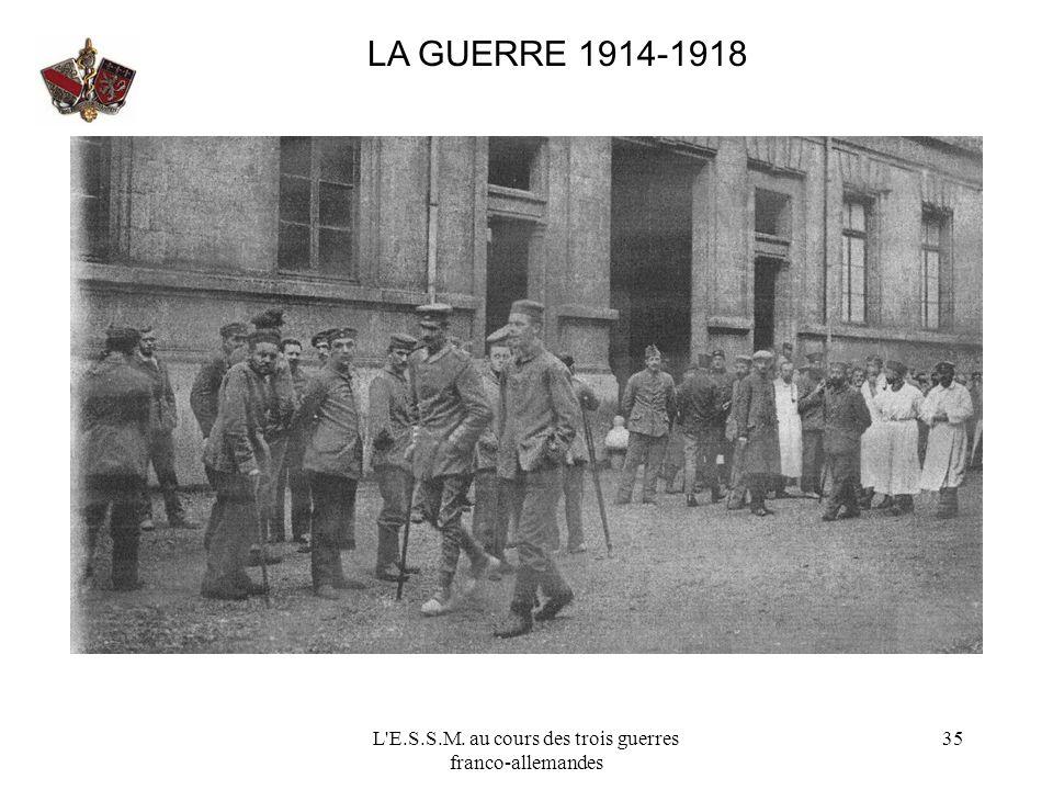 L'E.S.S.M. au cours des trois guerres franco-allemandes 35 LA GUERRE 1914-1918