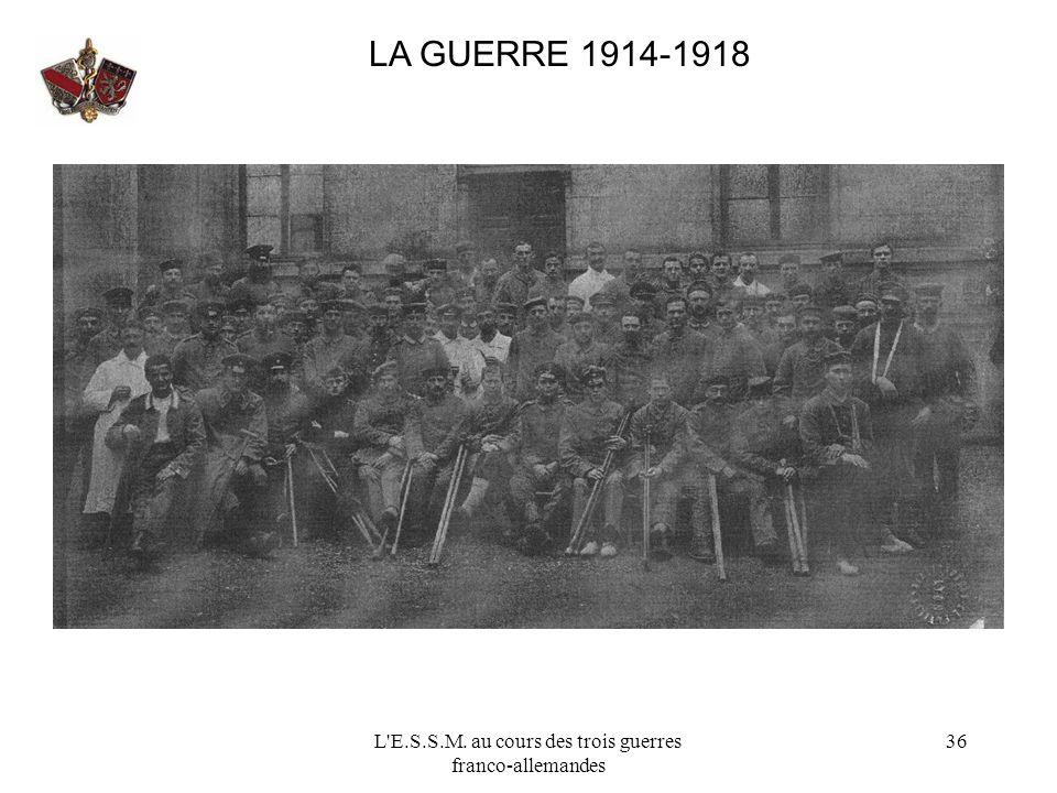 L'E.S.S.M. au cours des trois guerres franco-allemandes 36 LA GUERRE 1914-1918