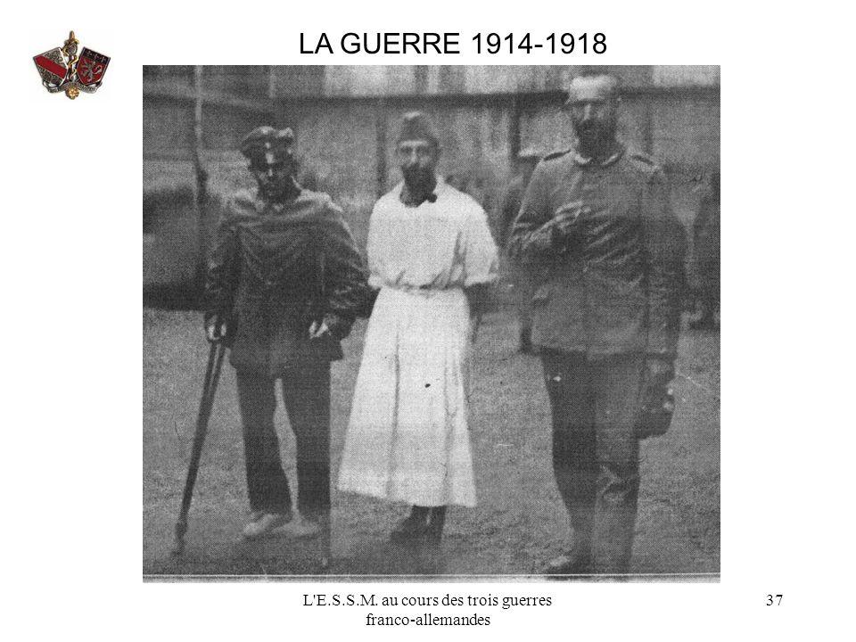 L'E.S.S.M. au cours des trois guerres franco-allemandes 37 LA GUERRE 1914-1918
