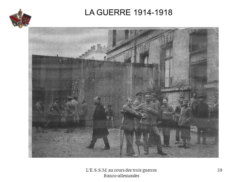 L'E.S.S.M. au cours des trois guerres franco-allemandes 38 LA GUERRE 1914-1918