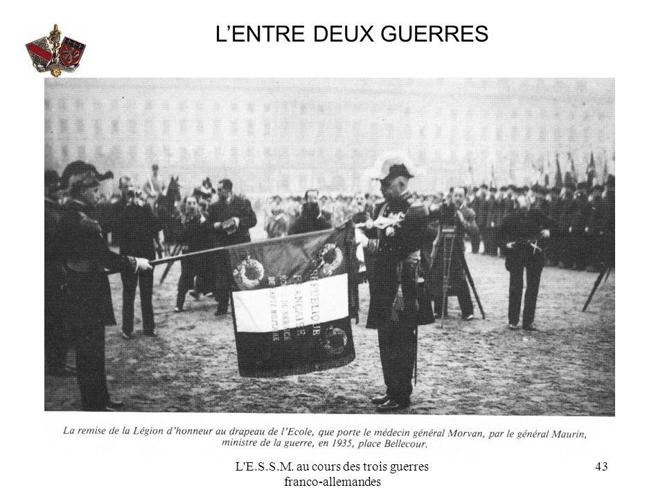 L'E.S.S.M. au cours des trois guerres franco-allemandes 43 LENTRE DEUX GUERRES