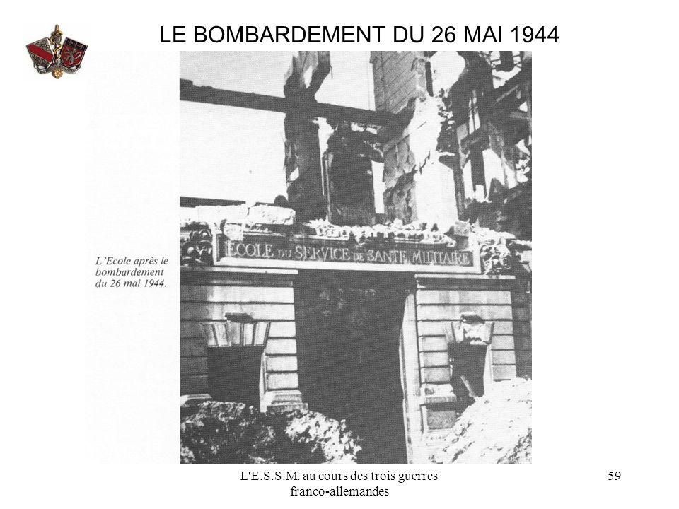 L'E.S.S.M. au cours des trois guerres franco-allemandes 59 LE BOMBARDEMENT DU 26 MAI 1944
