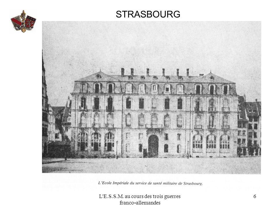 L E.S.S.M. au cours des trois guerres franco-allemandes 7 STRASBOURG