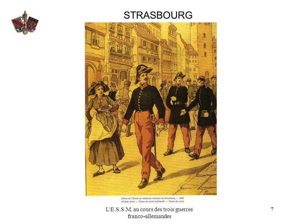 L E.S.S.M. au cours des trois guerres franco-allemandes 8 STRASBOURG La guerre de 1870