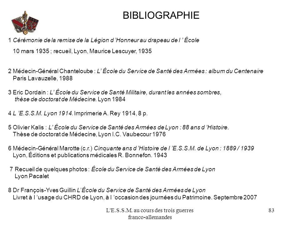 L'E.S.S.M. au cours des trois guerres franco-allemandes 83 BIBLIOGRAPHIE 1 Cérémonie de la remise de la Légion d Honneur au drapeau de l École 10 mars