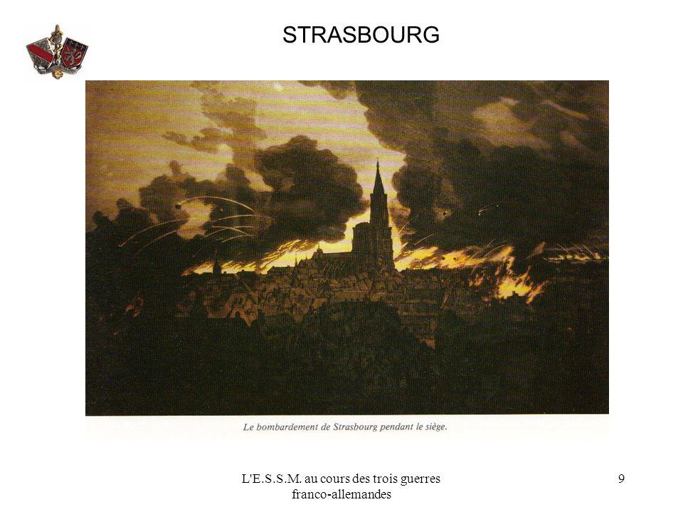 L E.S.S.M. au cours des trois guerres franco-allemandes 10 STRASBOURG