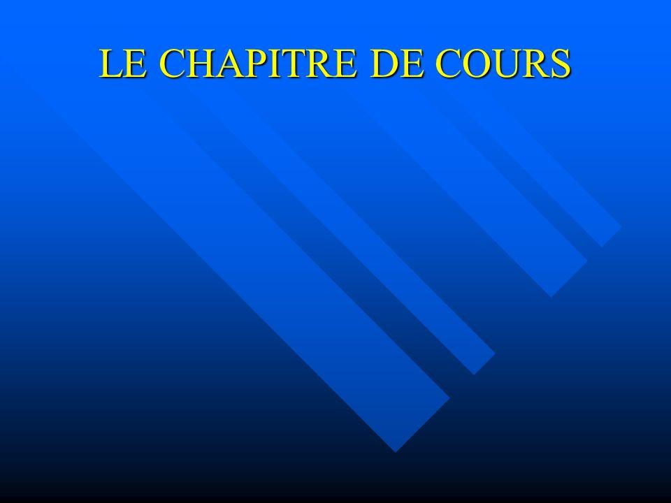 LE CHAPITRE DE COURS