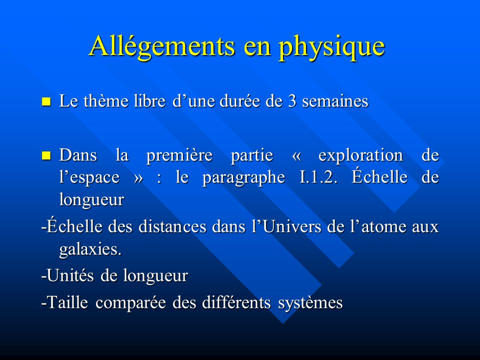Allégements en physique Allégements en physique Le thème libre dune durée de 3 semaines Le thème libre dune durée de 3 semaines Dans la première parti