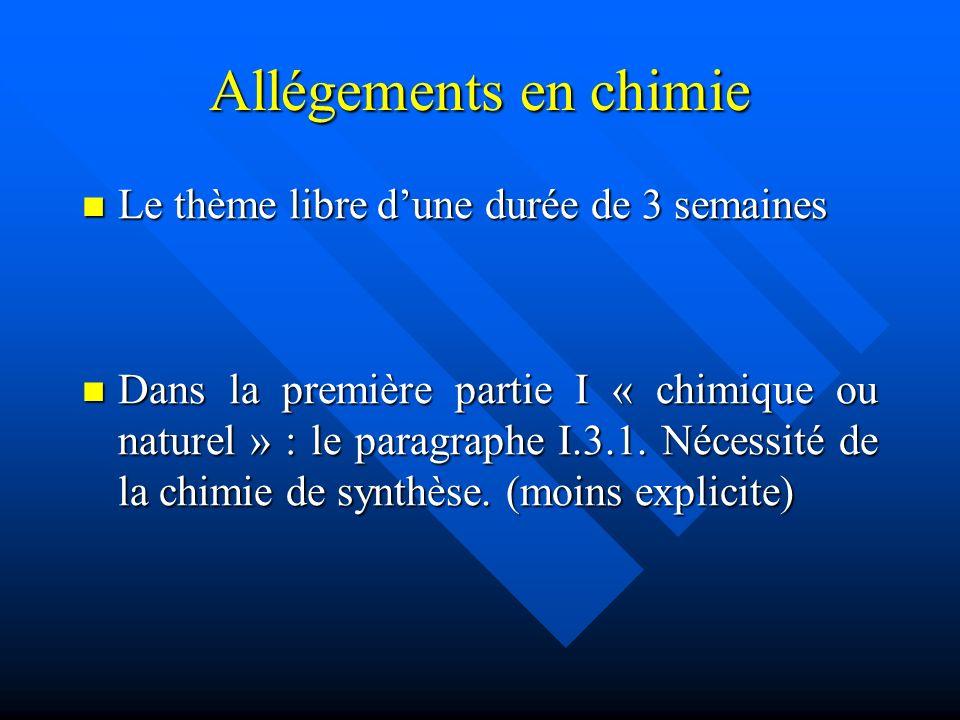 Allégements en chimie Le thème libre dune durée de 3 semaines Le thème libre dune durée de 3 semaines Dans la première partie I « chimique ou naturel