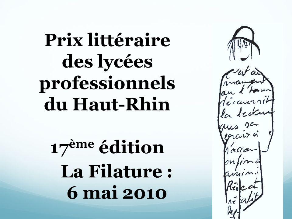 Prix littéraire des lycées professionnels du Haut-Rhin 17 ème édition La Filature : 6 mai 2010