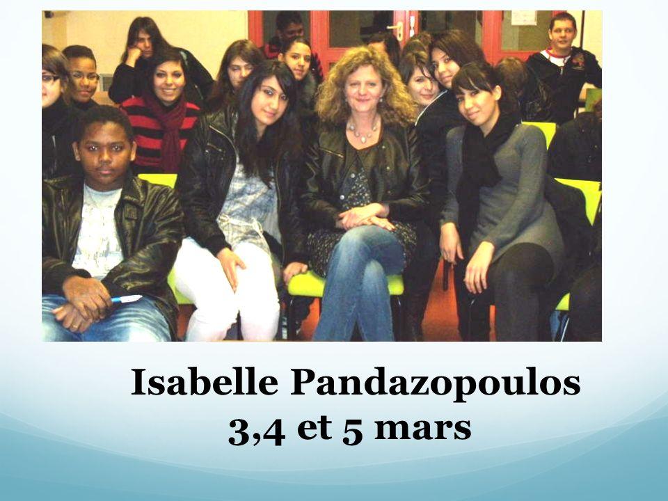 Isabelle Pandazopoulos 3,4 et 5 mars