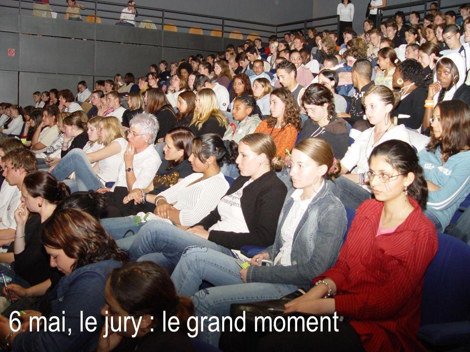 6 mai, le jury : le grand moment