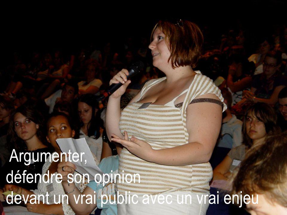 Argumenter, défendre son opinion devant un vrai public avec un vrai enjeu